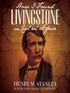 How I Found Livingstone in Central Africa (MP3)